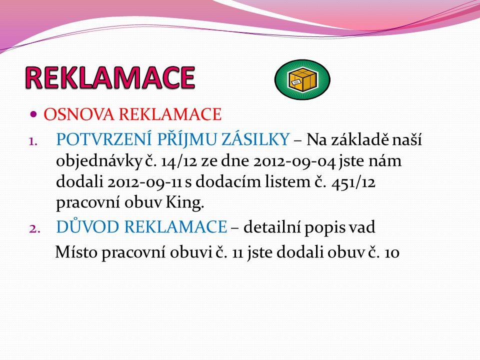 OSNOVA REKLAMACE 1. POTVRZENÍ PŘÍJMU ZÁSILKY – Na základě naší objednávky č.