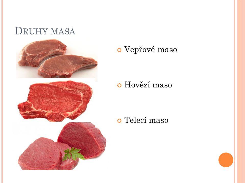 D RUHY MASA Vepřové maso Hovězí maso Telecí maso