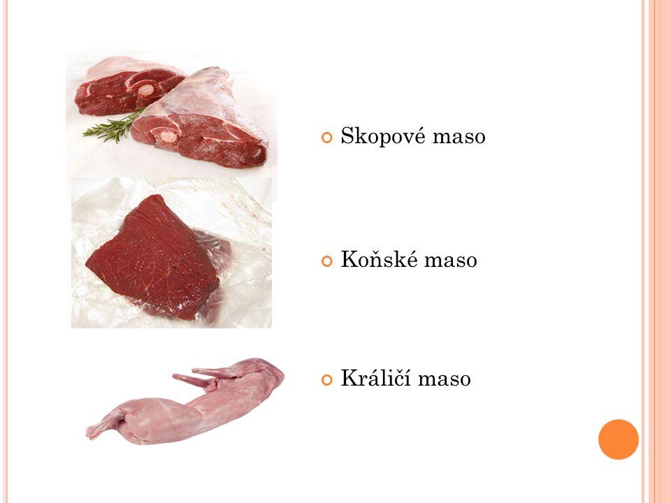 Skopové maso Koňské maso Králičí maso