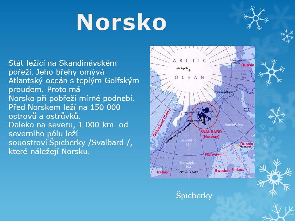 Stát ležící na Skandinávském pořeží.Jeho břehy omývá Atlantský oceán s teplým Golfským proudem.