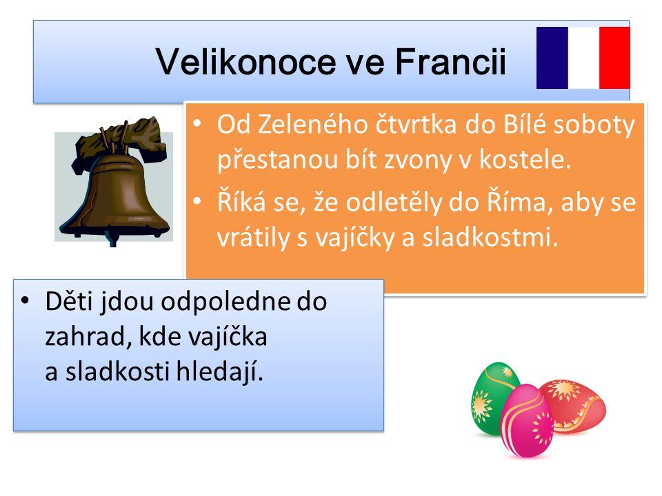 Velikonoce ve Francii Od Zeleného čtvrtka do Bílé soboty přestanou bít zvony v kostele.
