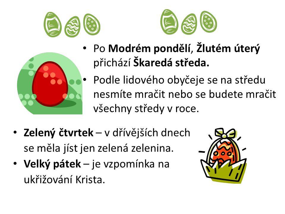 Zelený čtvrtek – v dřívějších dnech se měla jíst jen zelená zelenina.