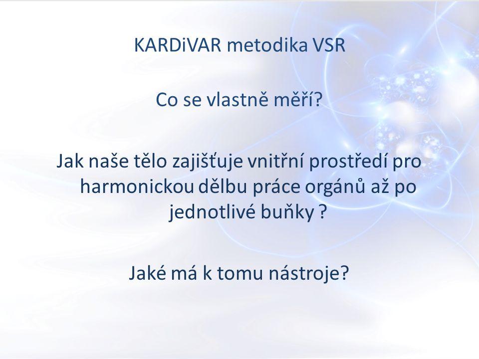 KARDiVAR metodika VSR Co se vlastně měří.