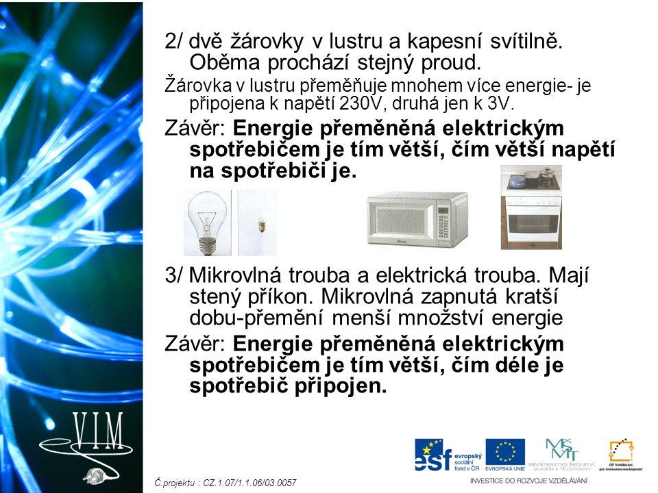 Č.projektu : CZ.1.07/1.1.06/03.0057 2/ dvě žárovky v lustru a kapesní svítilně.