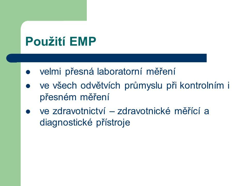 Použití EMP velmi přesná laboratorní měření ve všech odvětvích průmyslu při kontrolním i přesném měření ve zdravotnictví – zdravotnické měřící a diagnostické přístroje
