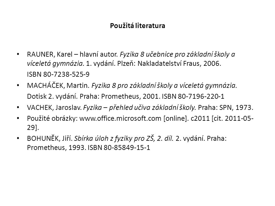Použitá literatura RAUNER, Karel – hlavní autor.