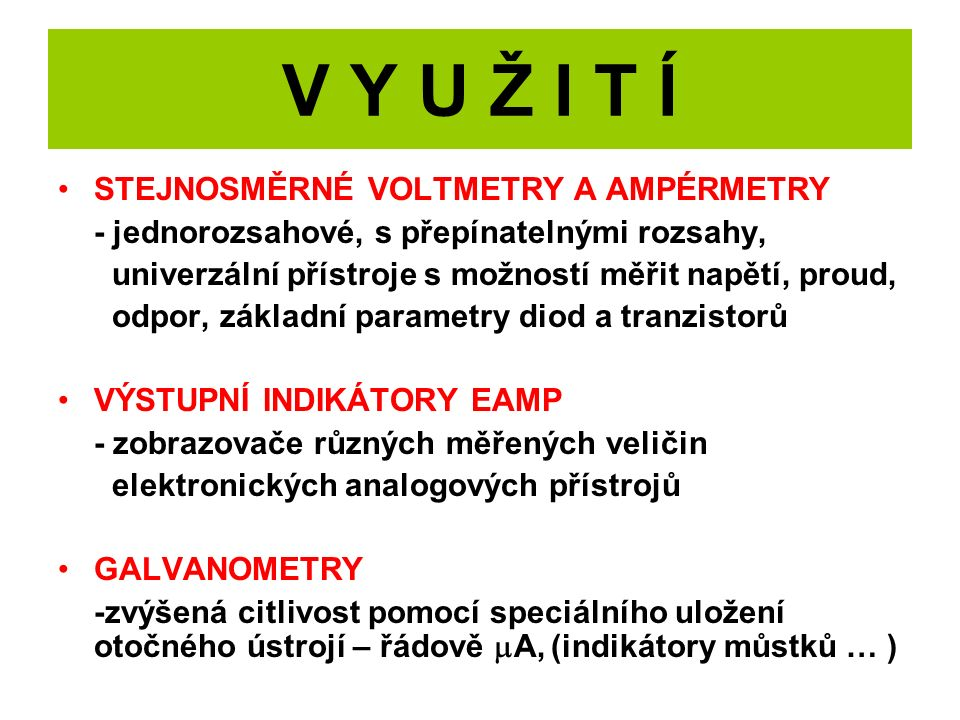 ZNAČKY A JEJICH VÝZNAM 1.ZNAČKA MĚŘENÉ VELIČINY - V, A, W, Hz, , …..