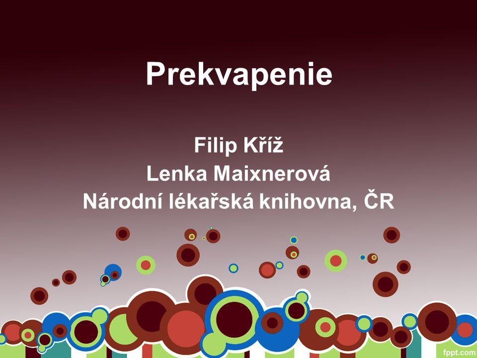 Prekvapenie Filip Kříž Lenka Maixnerová Národní lékařská knihovna, ČR