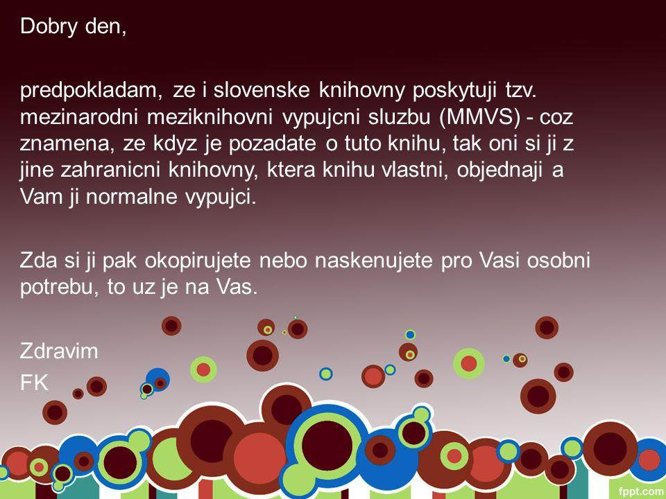 Dobry den, predpokladam, ze i slovenske knihovny poskytuji tzv.
