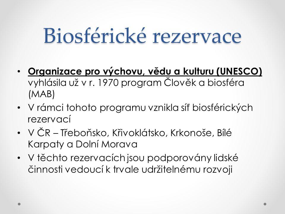 Biosférické rezervace Organizace pro výchovu, vědu a kulturu (UNESCO) vyhlásila už v r.
