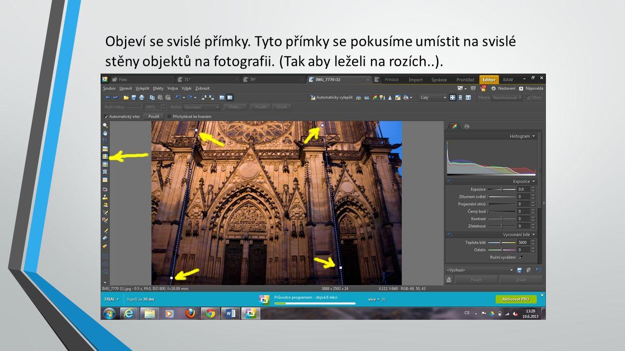 Objeví se svislé přímky. Tyto přímky se pokusíme umístit na svislé stěny objektů na fotografii.