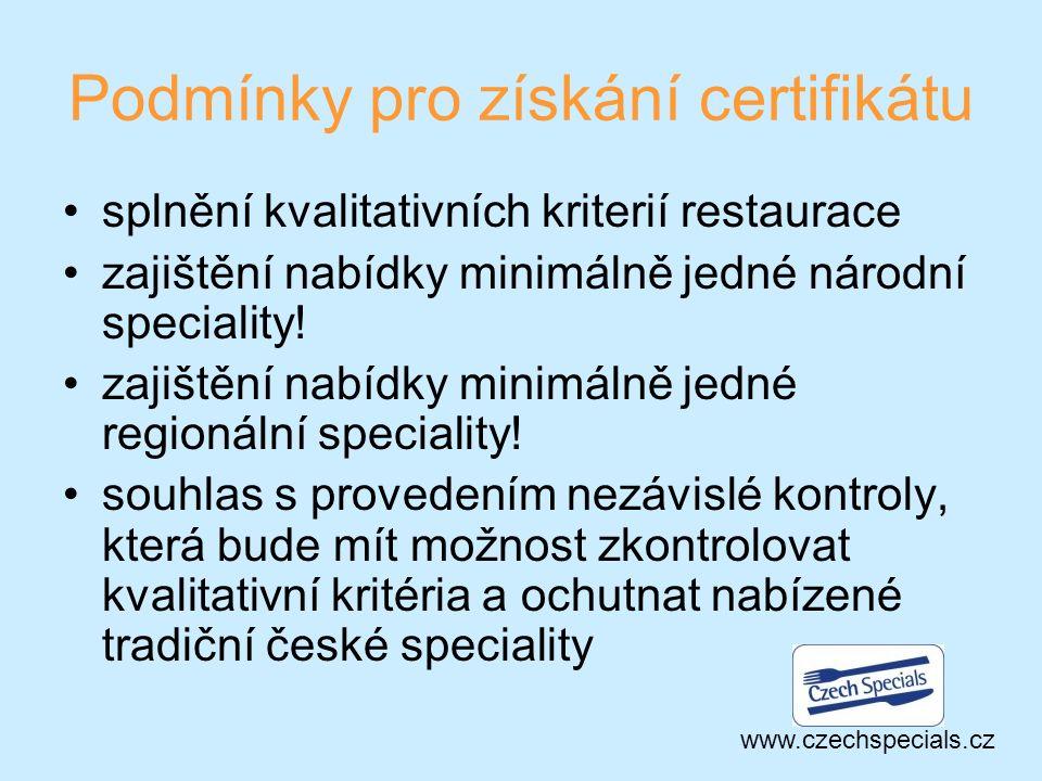 Podmínky pro získání certifikátu splnění kvalitativních kriterií restaurace zajištění nabídky minimálně jedné národní speciality.