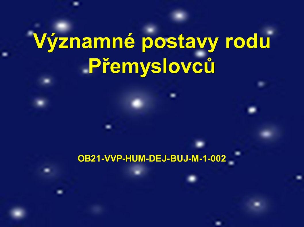 Významné postavy rodu Přemyslovců OB21-VVP-HUM-DEJ-BUJ-M-1-002