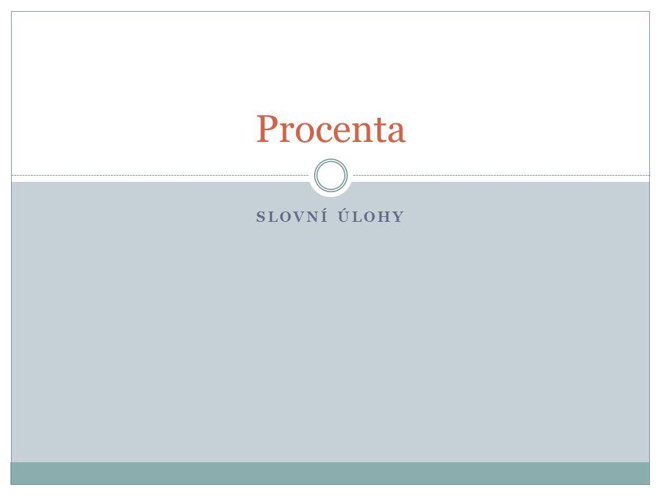 Jak řešit slovní úlohy s procenty.