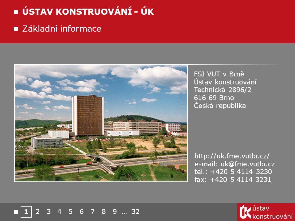 1 2 3 4 5 6 7 8 9 … 32 Základní informace ÚSTAV KONSTRUOVÁNÍ - ÚK http://uk.fme.vutbr.cz/ e-mail: uk@fme.vutbr.cz tel.: +420 5 4114 3230 fax: +420 5 4114 3231 FSI VUT v Brně Ústav konstruování Technická 2896/2 616 69 Brno Česká republika