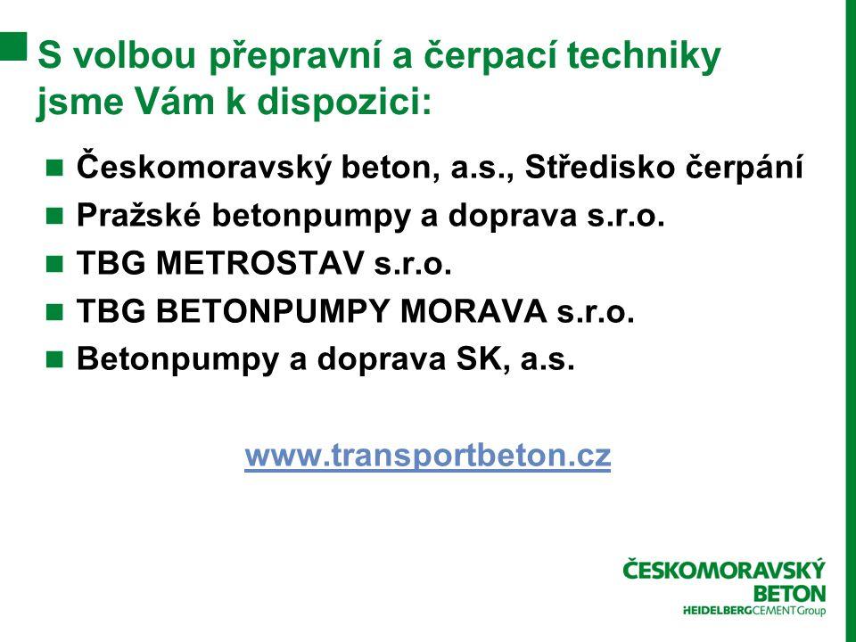 S volbou přepravní a čerpací techniky jsme Vám k dispozici: Českomoravský beton, a.s., Středisko čerpání Pražské betonpumpy a doprava s.r.o.