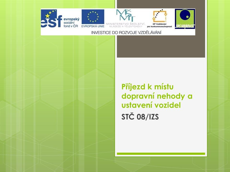 Příjezd k místu dopravní nehody a ustavení vozidel STČ 08/IZS