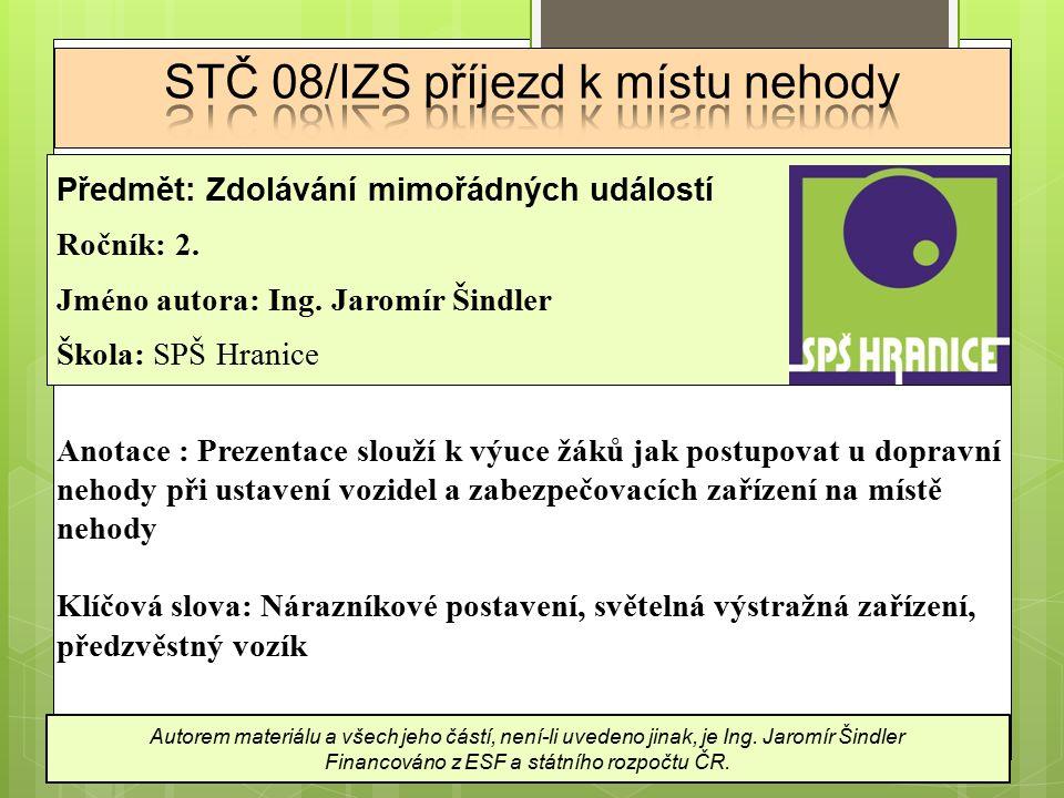 Předmět: Zdolávání mimořádných událostí Ročník: 2.