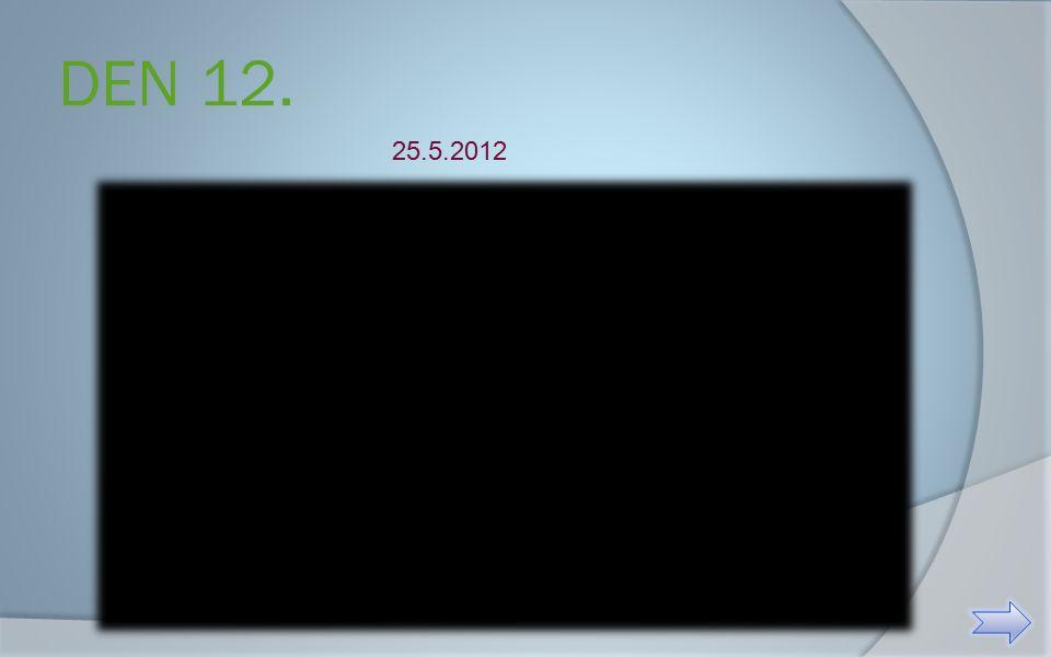 DEN 12. 25.5.2012