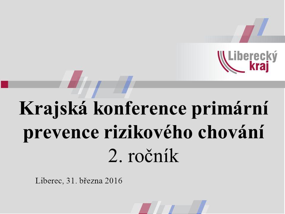 Krajská konference primární prevence rizikového chování 2. ročník Liberec, 31. března 2016