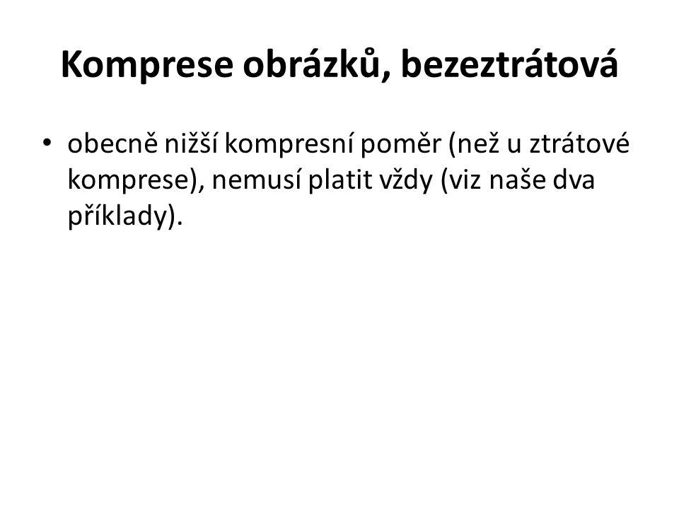 Komprese obrázků, bezeztrátová obecně nižší kompresní poměr (než u ztrátové komprese), nemusí platit vždy (viz naše dva příklady).