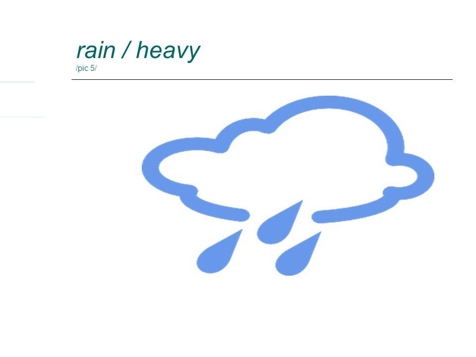 rain / heavy /pic 5/