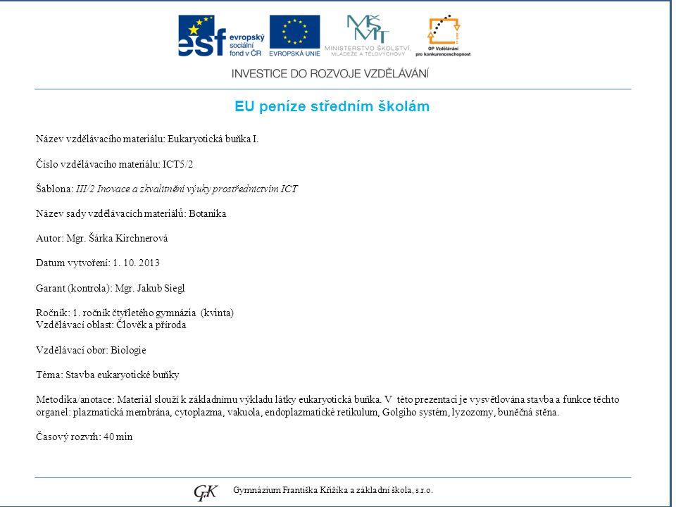 genetických pojmů EU peníze středním školám Název vzdělávacího materiálu: Eukaryotická buňka I.
