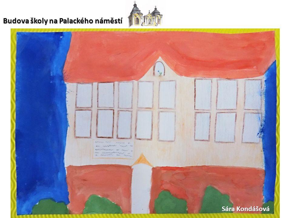 Sára Kondášová Budova školy na Palackého náměstí