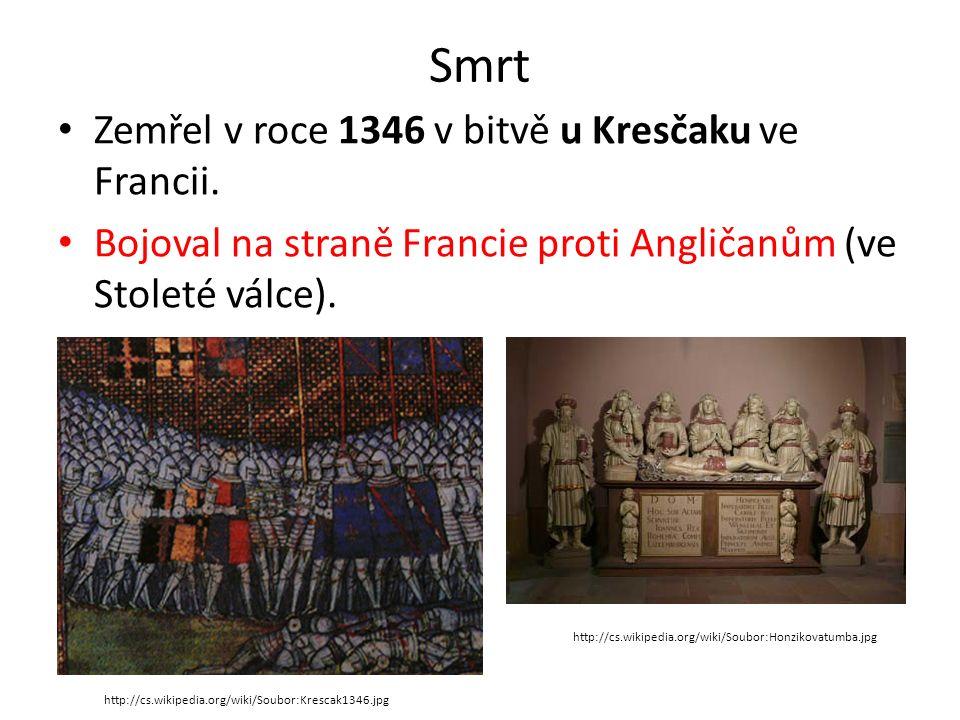 Smrt Zemřel v roce 1346 v bitvě u Kresčaku ve Francii.