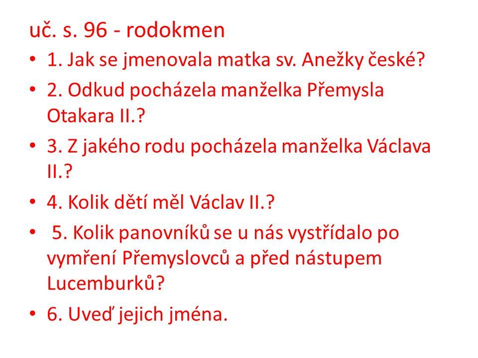 Úkol pro vás Co byste dělali na místě české šlechty, kdyby vymřel panovnický rod.