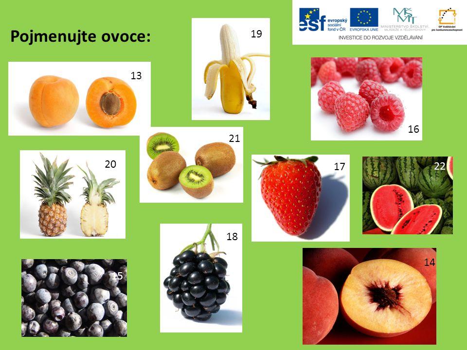 Pojmenujte ovoce: 13 14 17 19 20 21 16 15 18 22