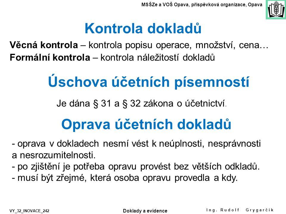 Zdroje, odkazy, literatura: MSŠZe a VOŠ Opava, příspěvková organizace, Opava VY_32_INOVACE_242 Ing.