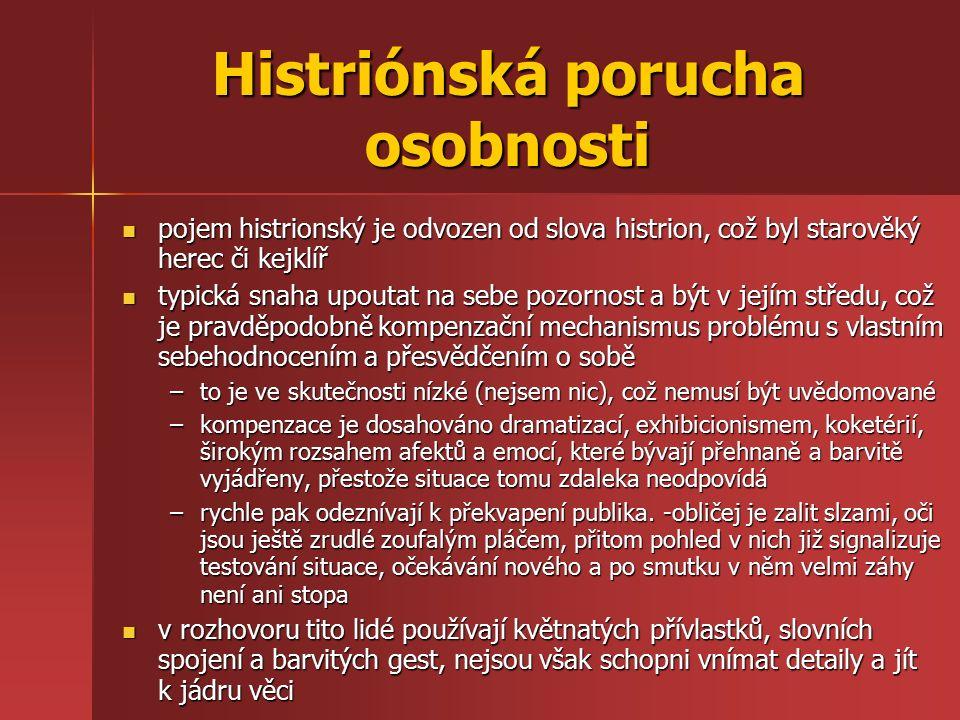 Histriónská porucha osobnosti pojem histrionský je odvozen od slova histrion, což byl starověký herec či kejklíř pojem histrionský je odvozen od slova