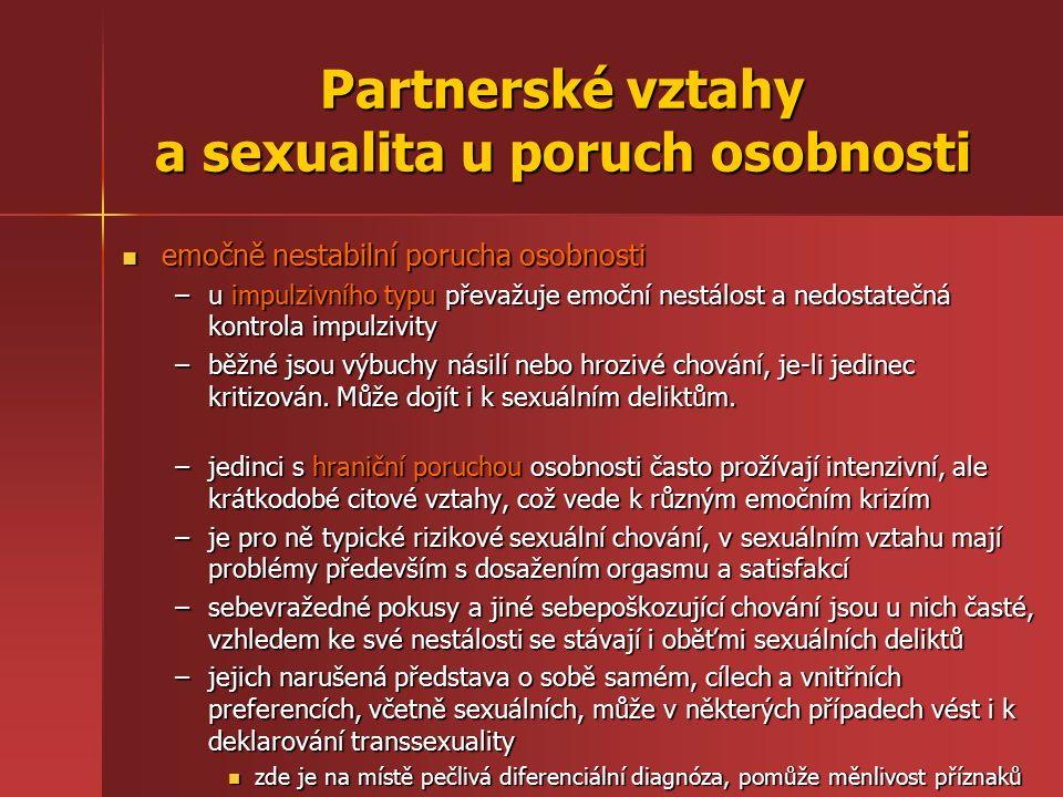 Partnerské vztahy a sexualita u poruch osobnosti emočně nestabilní porucha osobnosti emočně nestabilní porucha osobnosti –u impulzivního typu převažuj