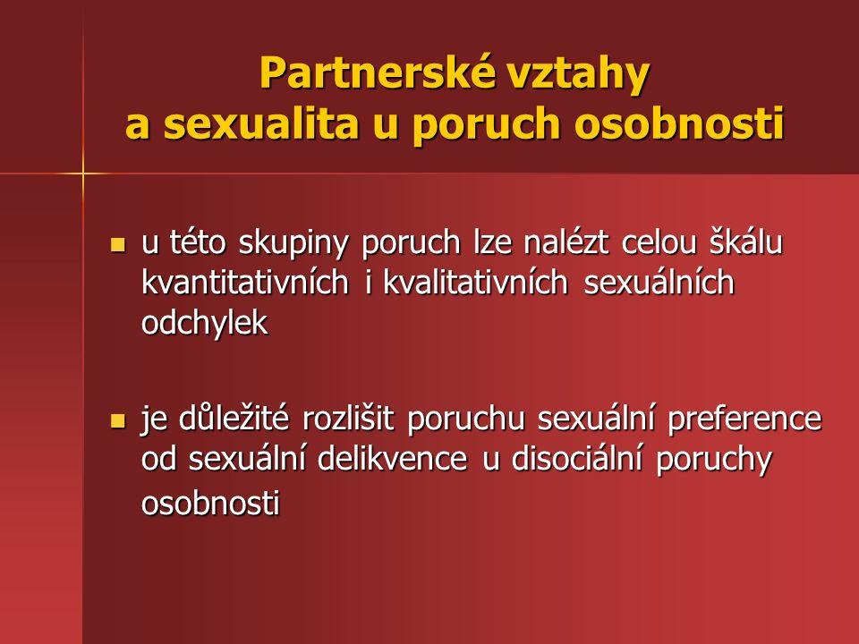 u této skupiny poruch lze nalézt celou škálu kvantitativních i kvalitativních sexuálních odchylek u této skupiny poruch lze nalézt celou škálu kvantit