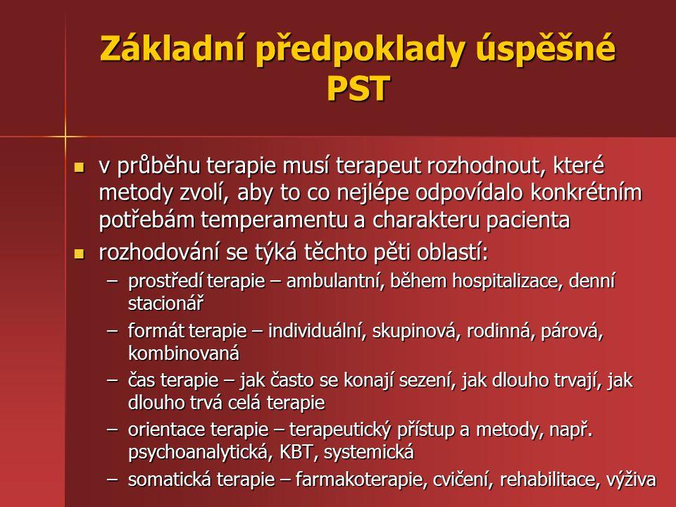 Základní předpoklady úspěšné PST v průběhu terapie musí terapeut rozhodnout, které metody zvolí, aby to co nejlépe odpovídalo konkrétním potřebám temp