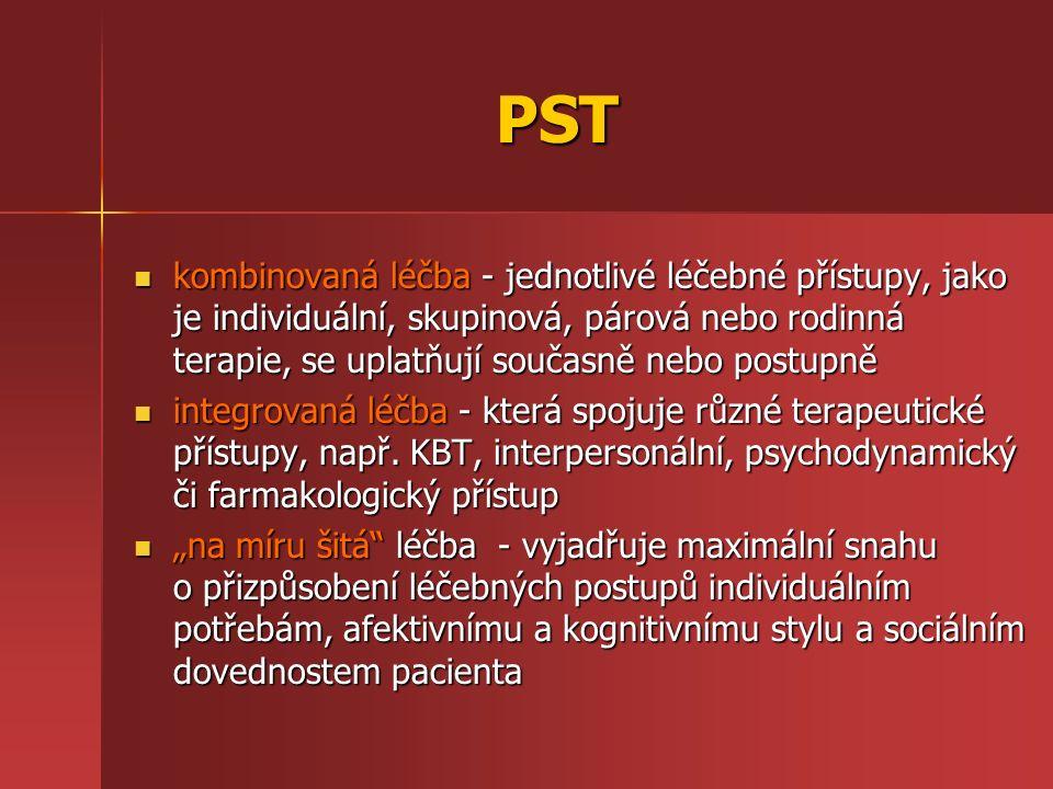 PST kombinovaná léčba - jednotlivé léčebné přístupy, jako je individuální, skupinová, párová nebo rodinná terapie, se uplatňují současně nebo postupně