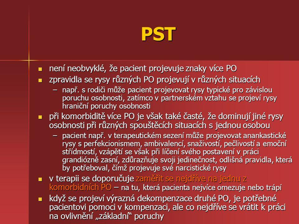 PST není neobvyklé, že pacient projevuje znaky více PO není neobvyklé, že pacient projevuje znaky více PO zpravidla se rysy různých PO projevují v růz