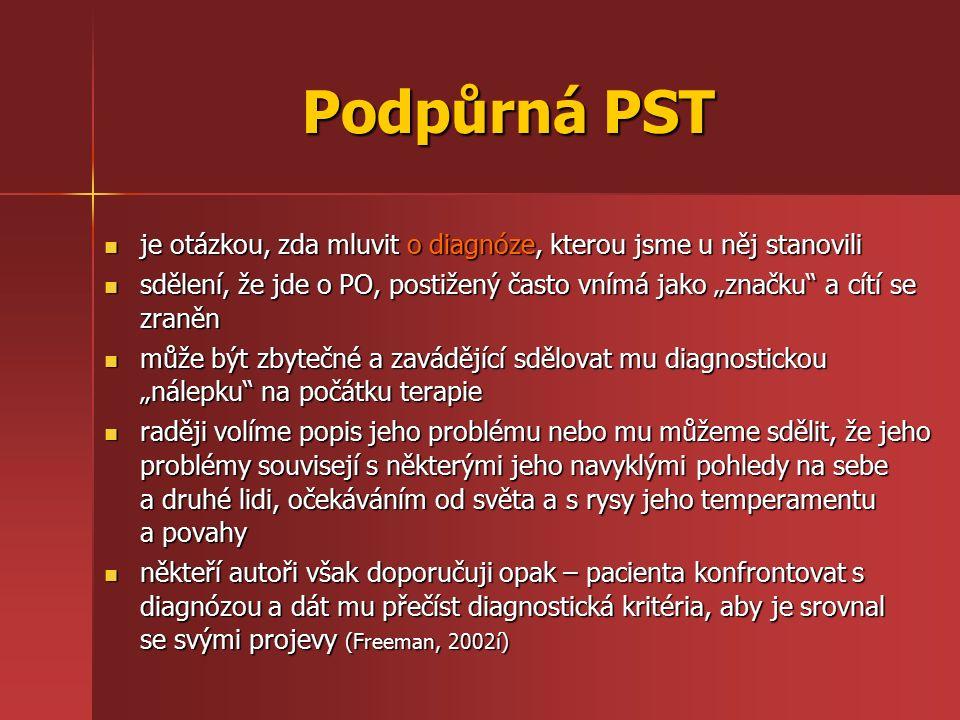Podpůrná PST je otázkou, zda mluvit o diagnóze, kterou jsme u něj stanovili je otázkou, zda mluvit o diagnóze, kterou jsme u něj stanovili sdělení, že