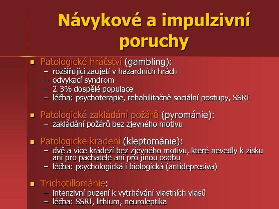 Návykové a impulzivní poruchy Patologické hráčství (gambling): Patologické hráčství (gambling): –rozšiřující zaujetí v hazardních hrách –odvykací synd