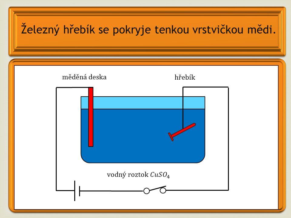 Otázky a úkoly: 1.Čím je tvořen elektrický proud v kapalinách.
