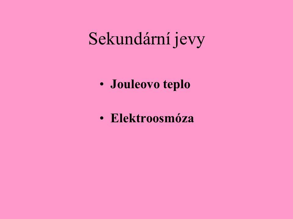 Sekundární jevy Jouleovo teplo Elektroosmóza