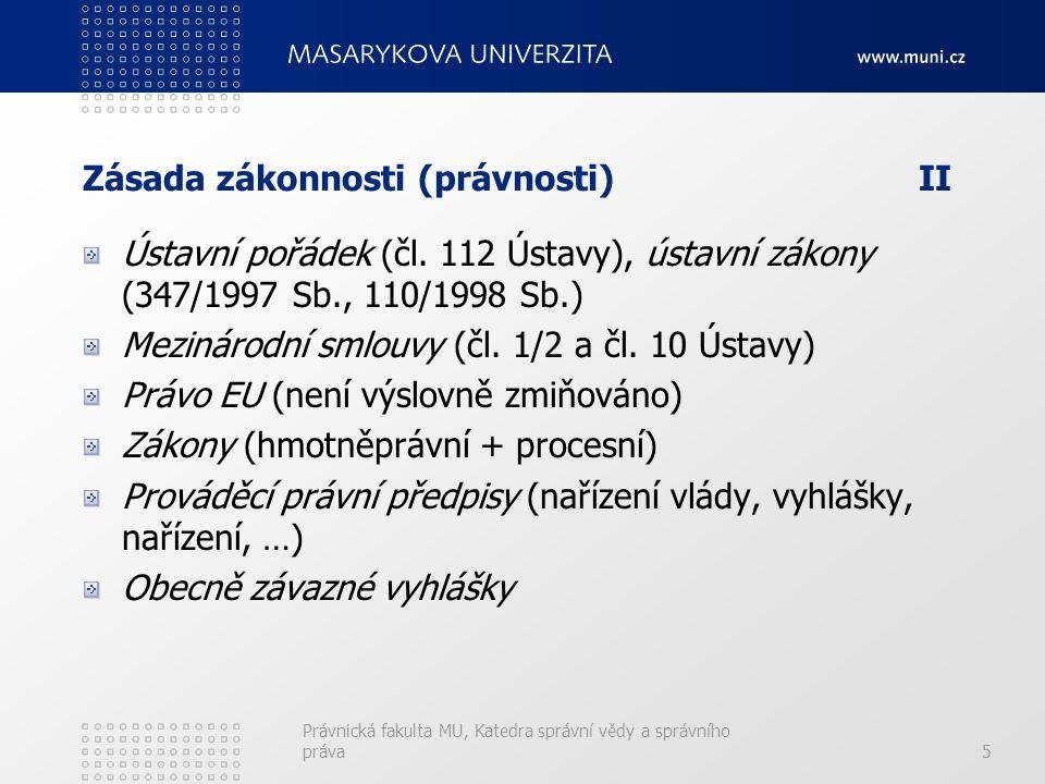 Zásada zákonnosti (právnosti) II Ústavní pořádek (čl.