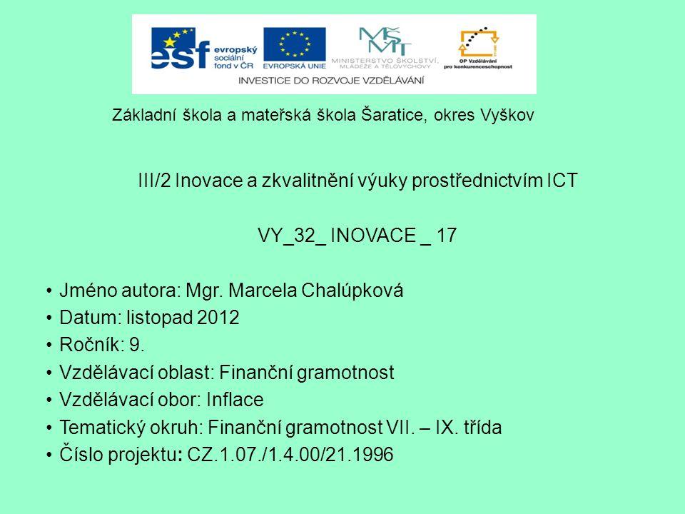 III/2 Inovace a zkvalitnění výuky prostřednictvím ICT VY_32_ INOVACE _ 17 Jméno autora: Mgr.