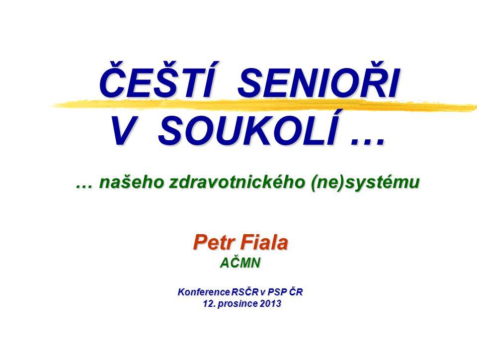 P.Fiala, Konference RSČR, PSP ČR 12.12.20132 Co je to systém.