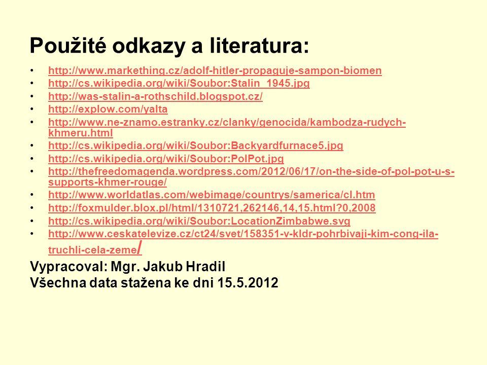 Použité odkazy a literatura: http://www.markething.cz/adolf-hitler-propaguje-sampon-biomen http://cs.wikipedia.org/wiki/Soubor:Stalin_1945.jpg http://