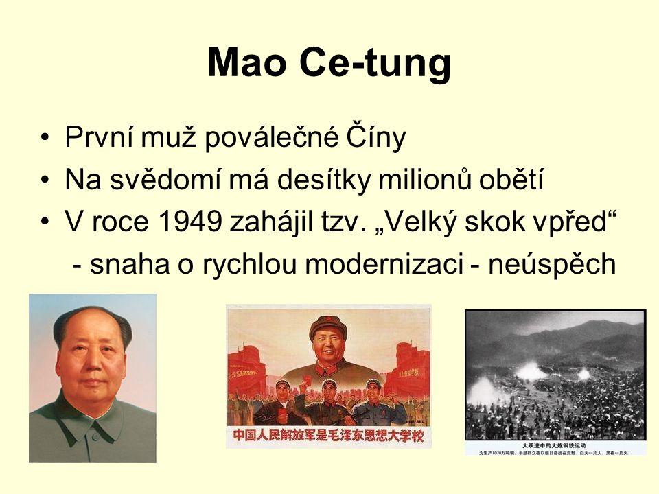 """Mao Ce-tung První muž poválečné Číny Na svědomí má desítky milionů obětí V roce 1949 zahájil tzv. """"Velký skok vpřed"""" - snaha o rychlou modernizaci - n"""