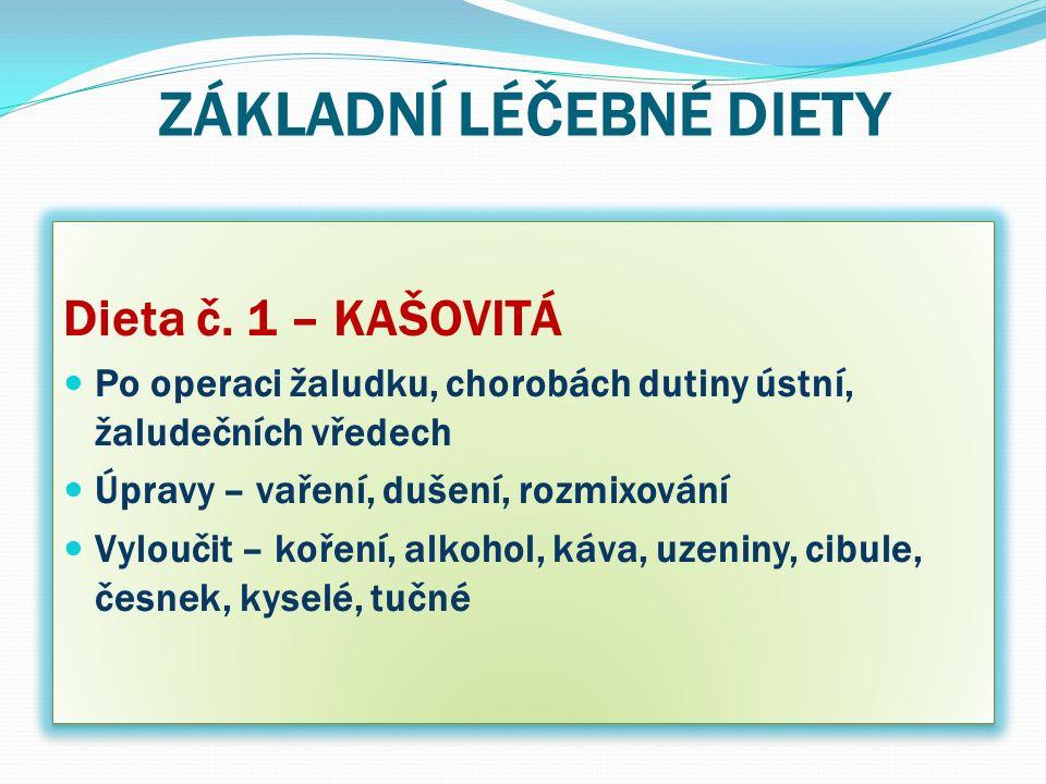 ZÁKLADNÍ LÉČEBNÉ DIETY Dieta č.