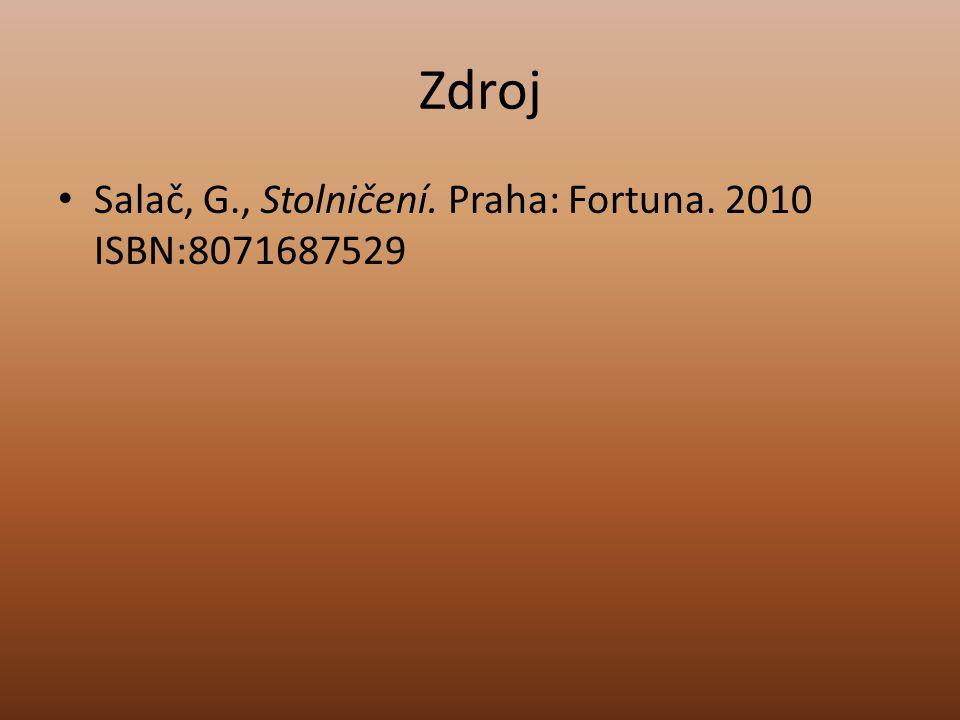 Zdroj Salač, G., Stolničení. Praha: Fortuna. 2010 ISBN:8071687529