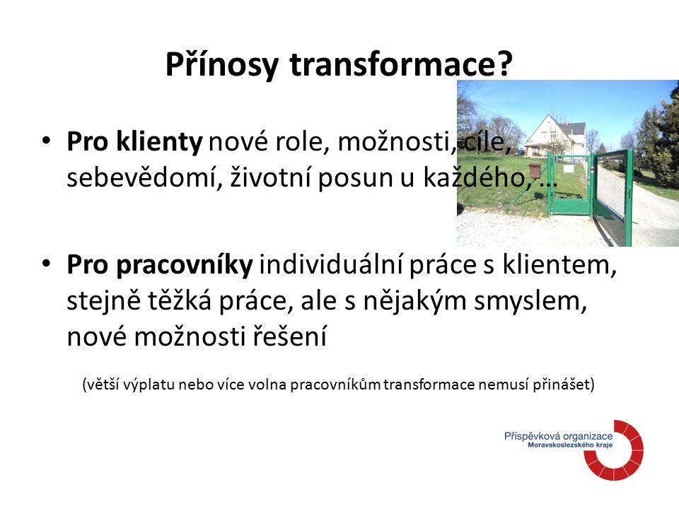 Přínosy transformace.
